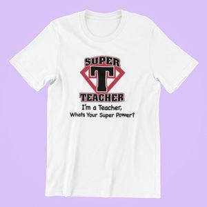Super Teacher Tee Shirt